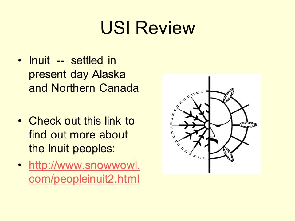 USI Review Inuit -- settled in present day Alaska and Northern Canada