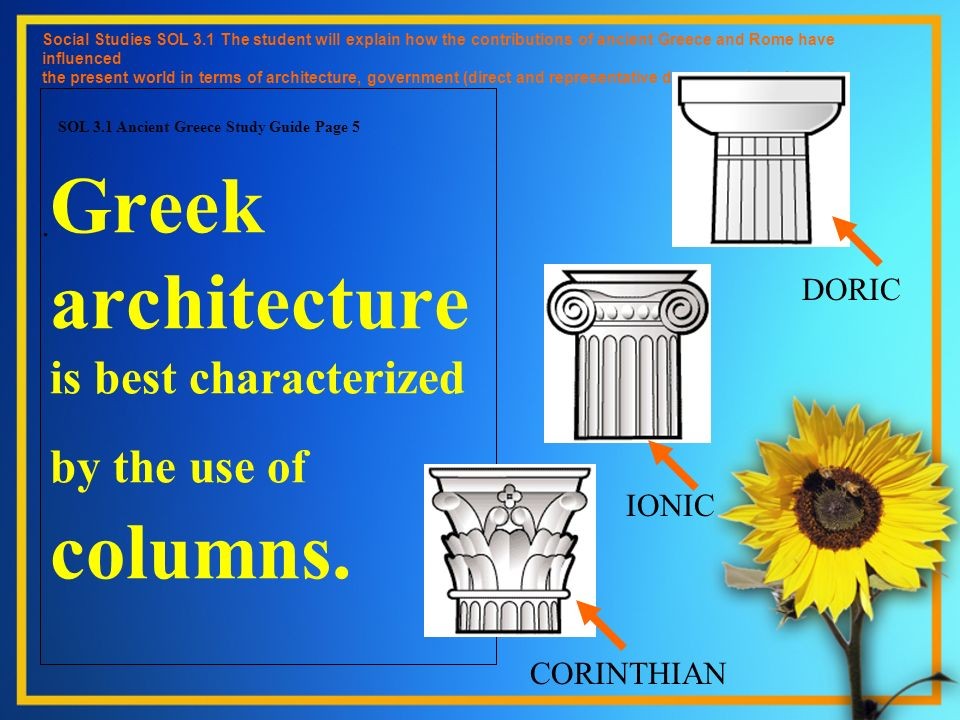 Greek architecture is best characterized by the use of columns.