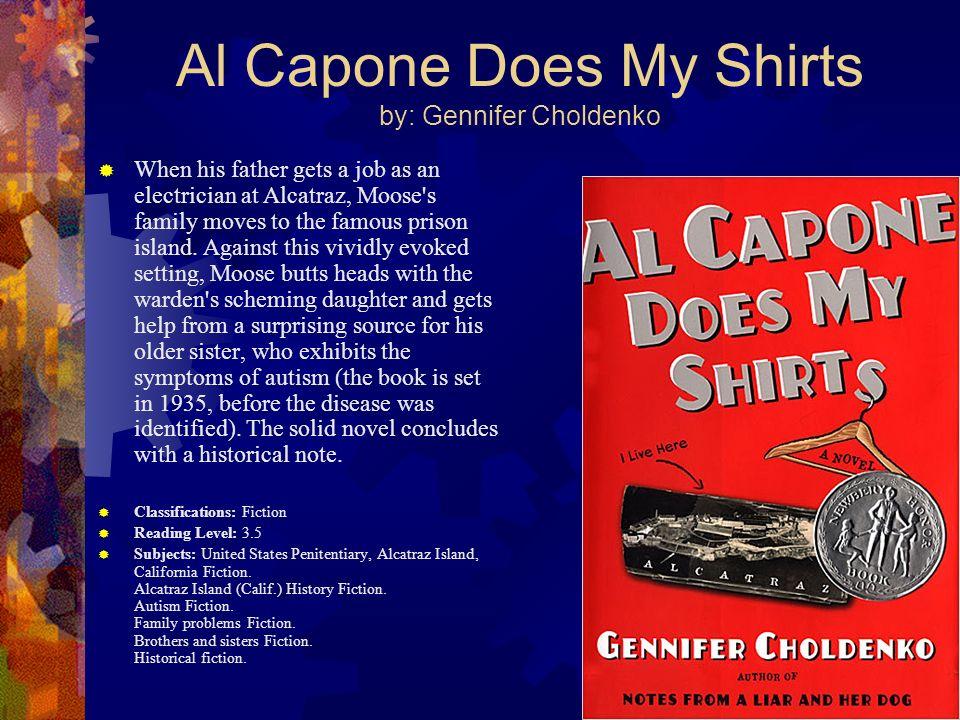 Al Capone Does My Shirts by: Gennifer Choldenko