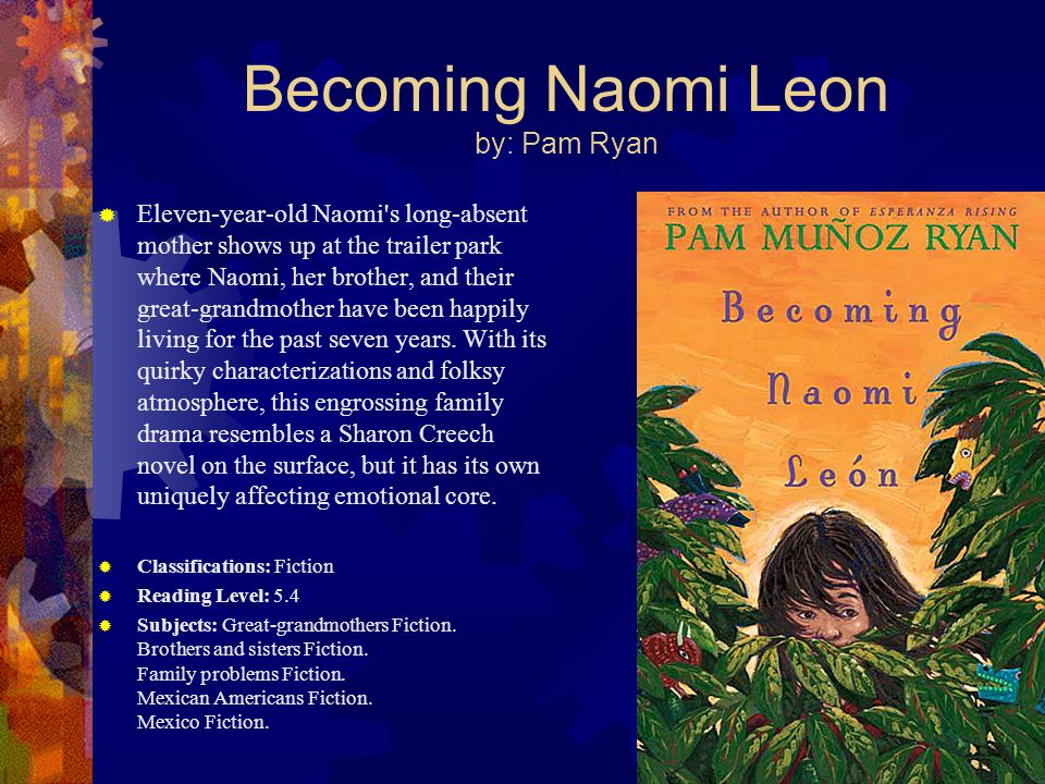 Becoming Naomi Leon by: Pam Ryan