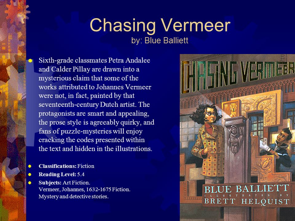 Chasing Vermeer by: Blue Balliett