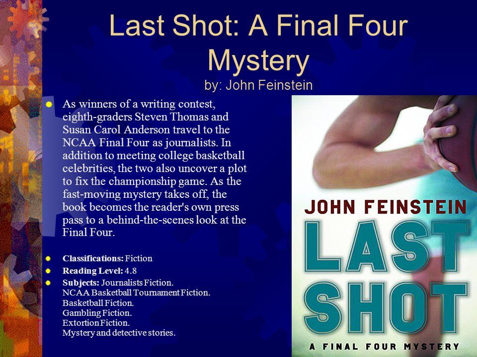 Last Shot: A Final Four Mystery by: John Feinstein