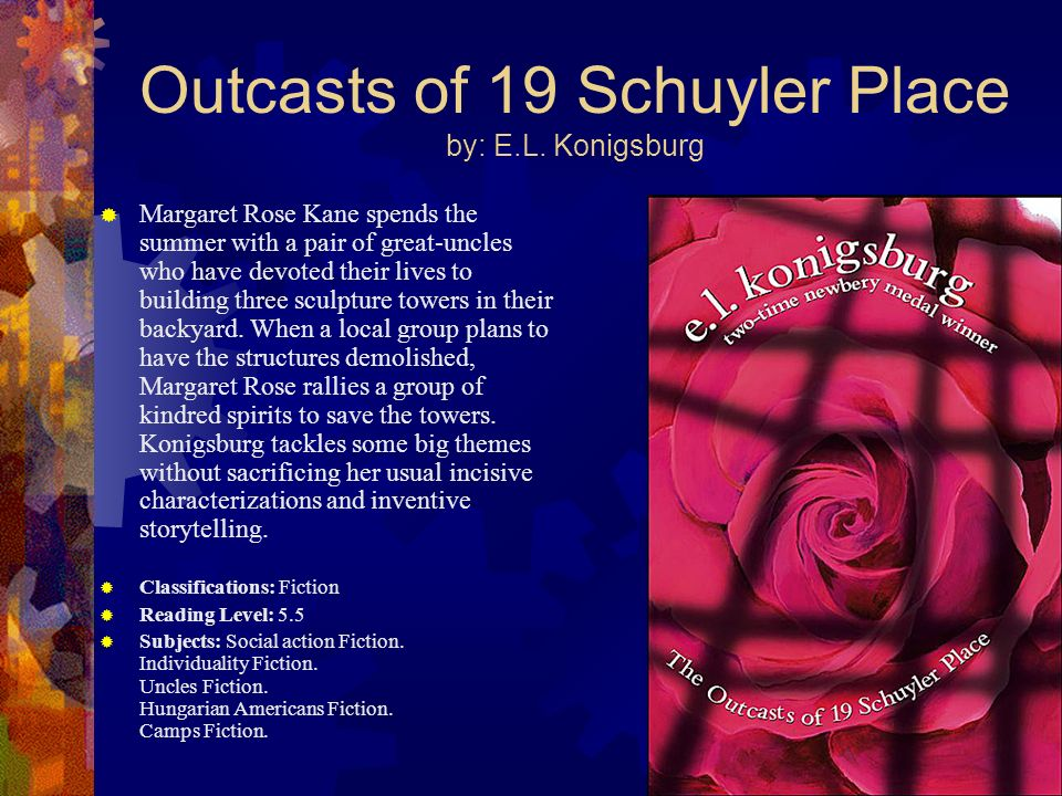 Outcasts of 19 Schuyler Place by: E.L. Konigsburg