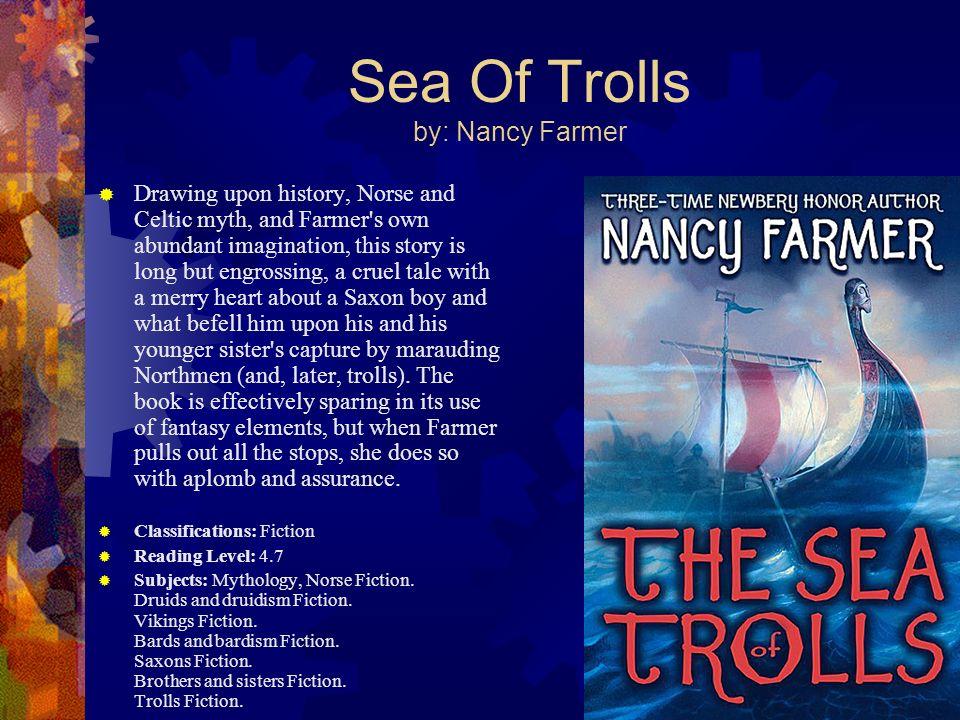 Sea Of Trolls by: Nancy Farmer