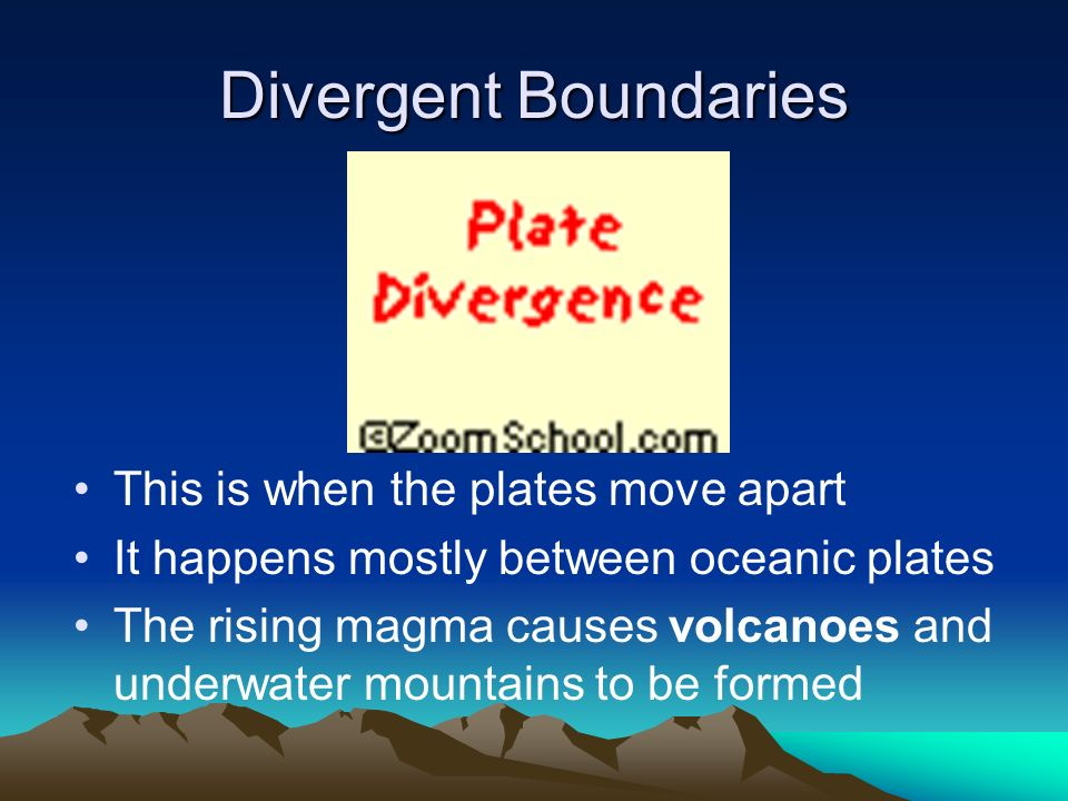 Divergent Boundaries This is when the plates move apart