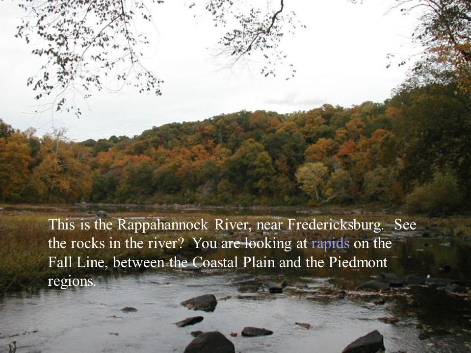 This is the Rappahannock River, near Fredericksburg