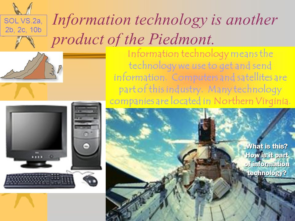 Information technology is another product of the Piedmont.