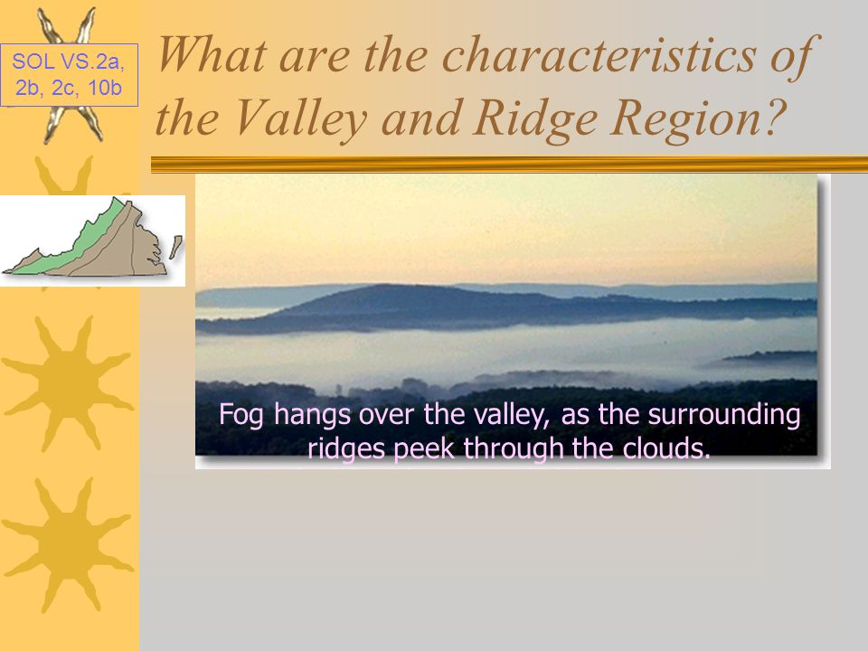 What are the characteristics of the Valley and Ridge Region