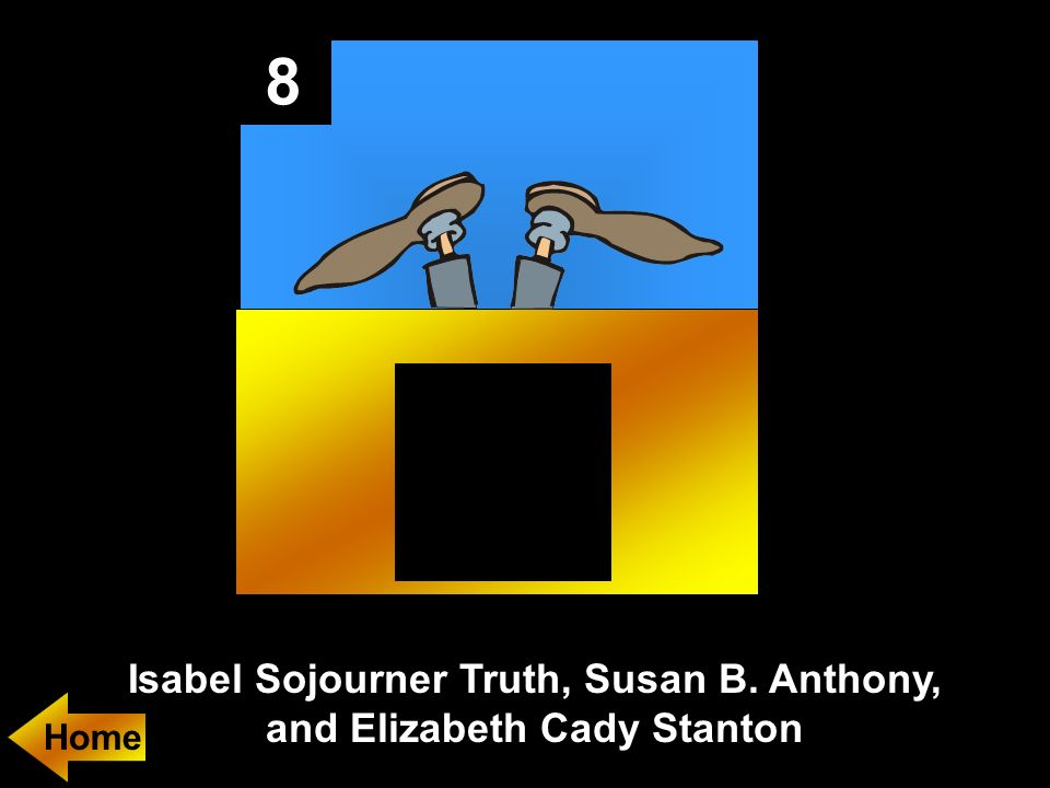 Isabel Sojourner Truth, Susan B. Anthony, and Elizabeth Cady Stanton