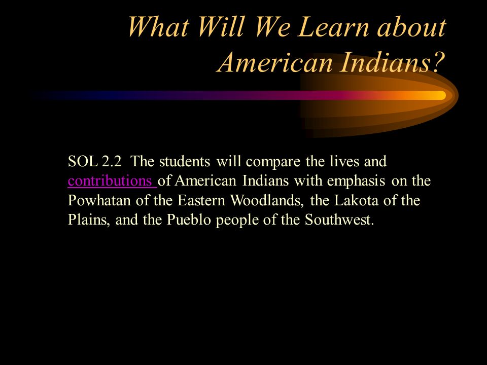 What Will We Learn about American Indians