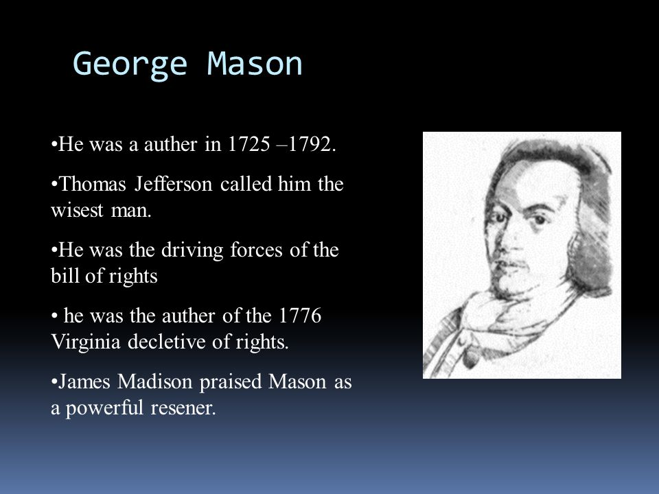 George Mason He was a auther in 1725 –1792.
