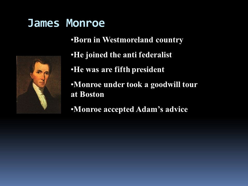 James Monroe Born in Westmoreland country