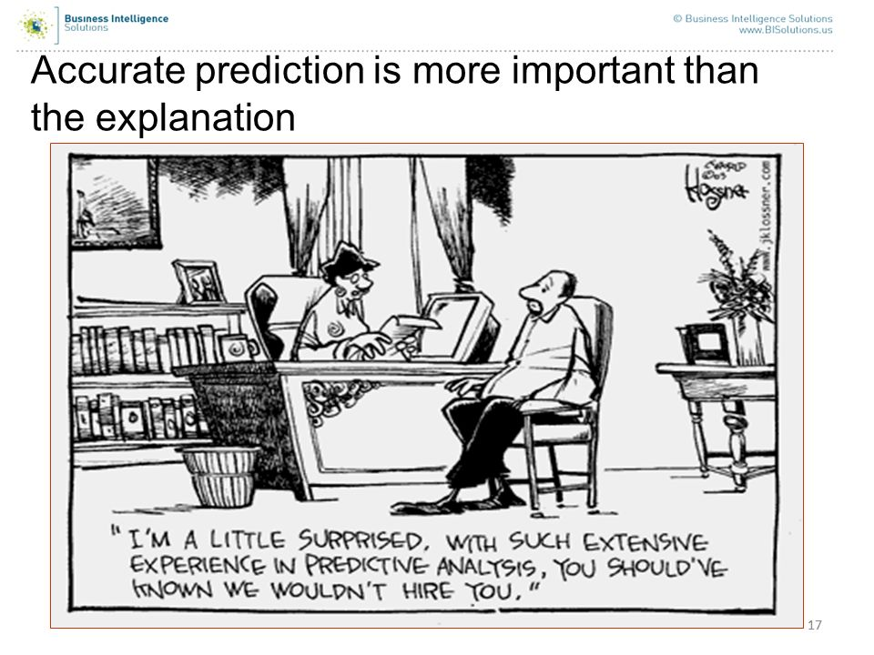 Accurate prediction is more important than the explanation