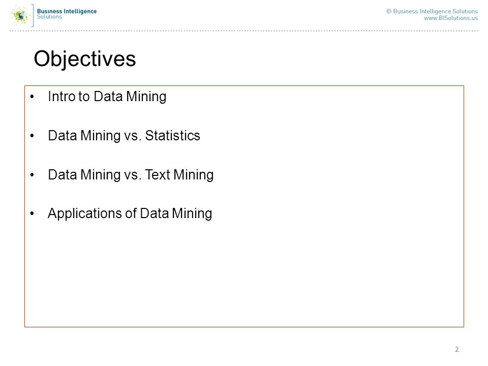 Objectives Intro to Data Mining Data Mining vs. Statistics