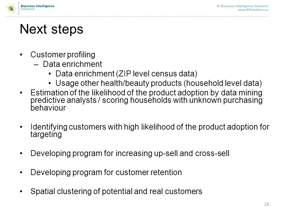 Next steps Customer profiling Data enrichment
