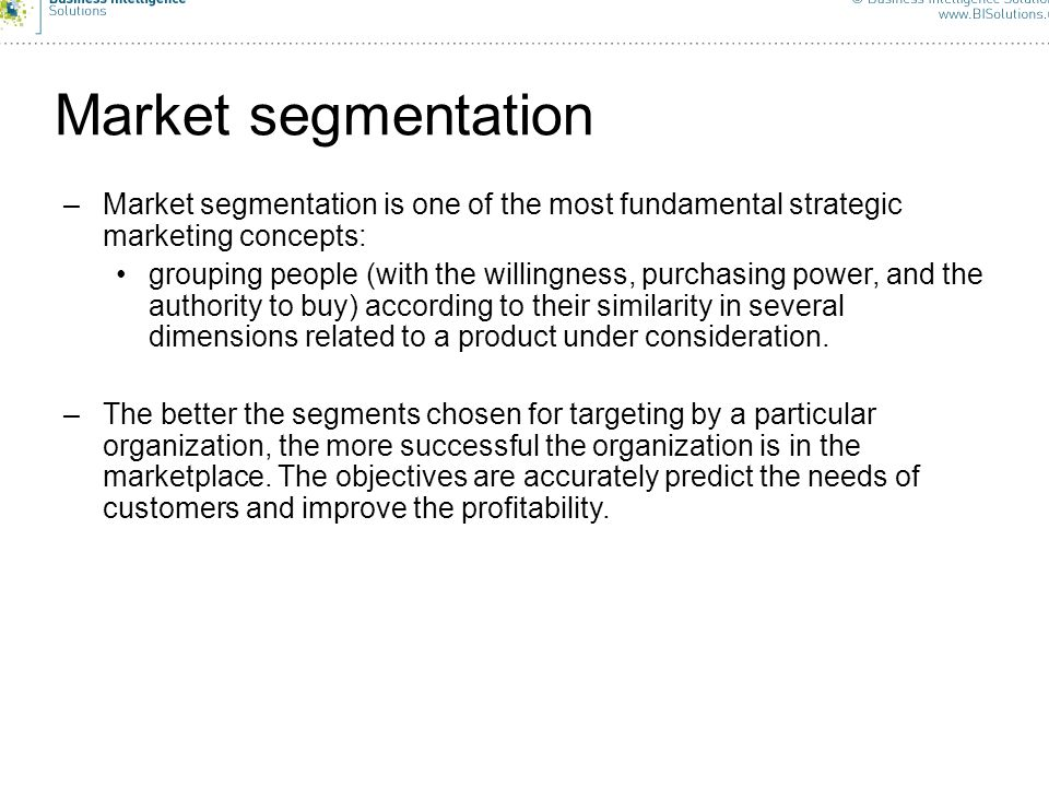 Market segmentation Market segmentation is one of the most fundamental strategic marketing concepts: