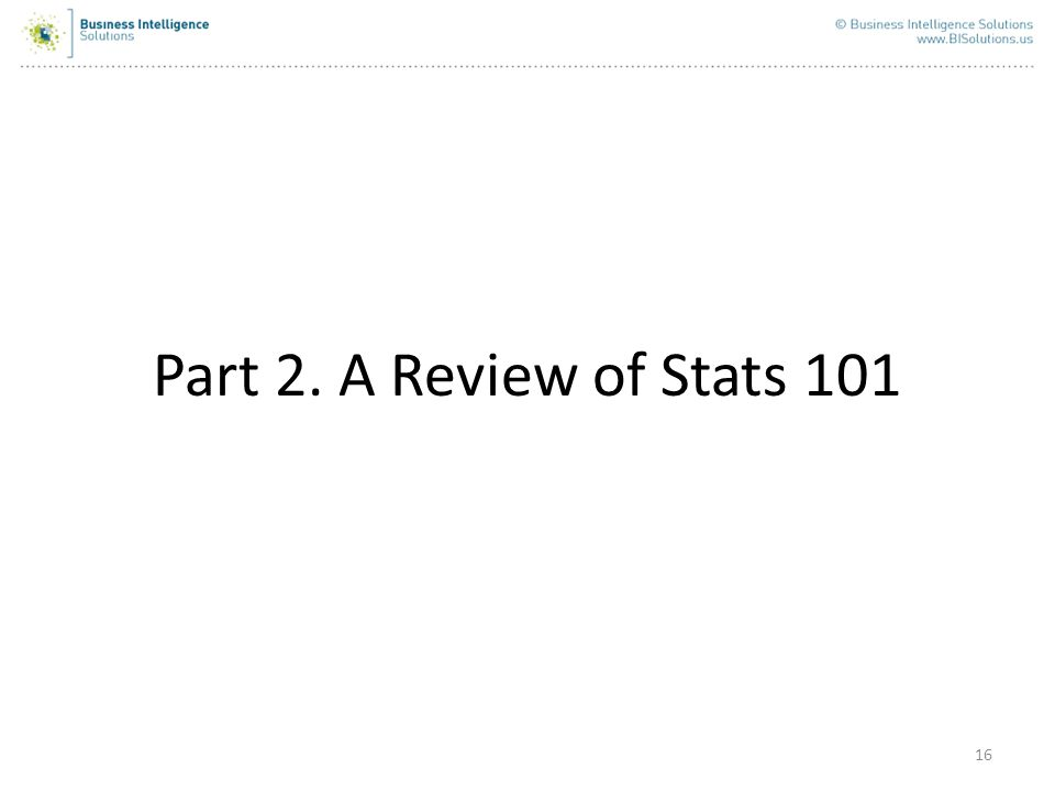 Part 2. A Review of Stats 101