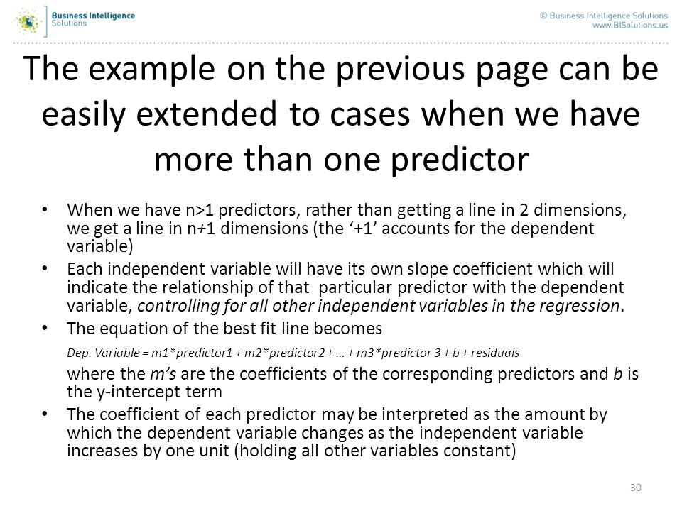 The example on the previous page can be easily extended to cases when we have more than one predictor
