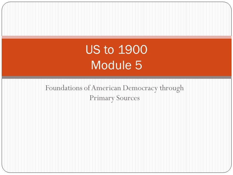 Foundations of American Democracy through Primary Sources