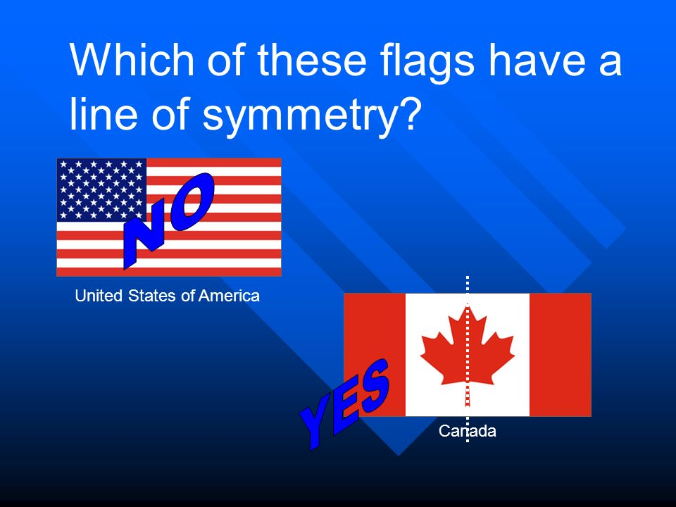Which of these flags have a line of symmetry