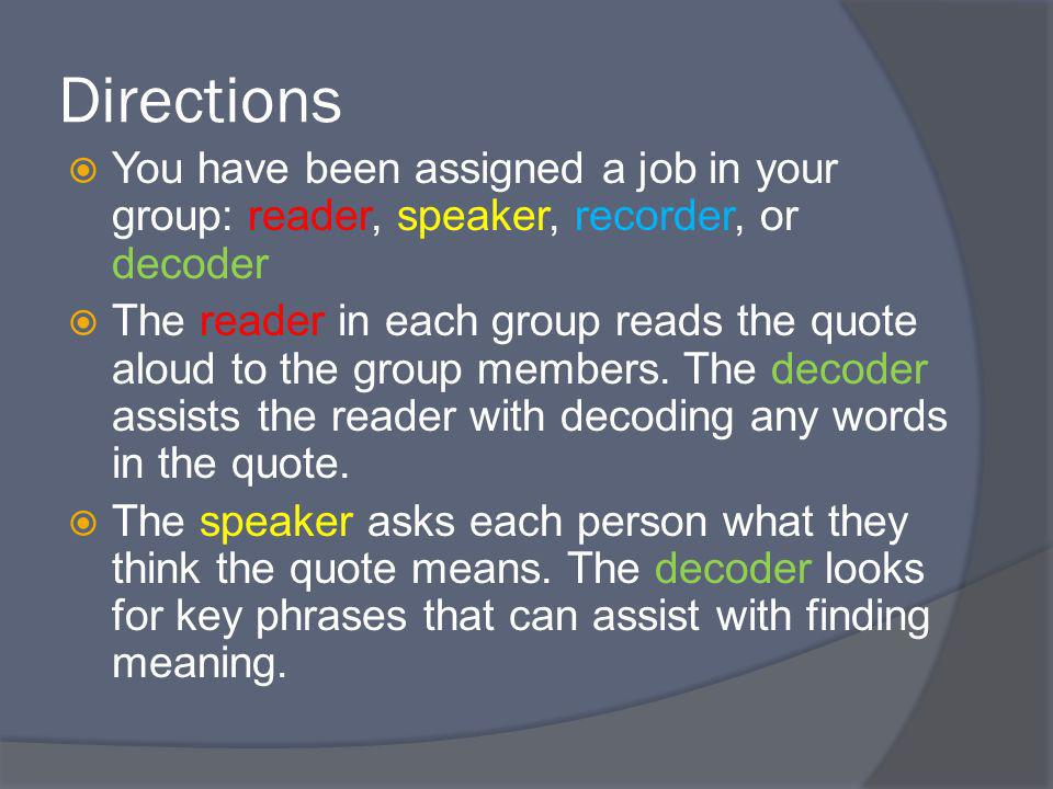 Directions You have been assigned a job in your group: reader, speaker, recorder, or decoder.