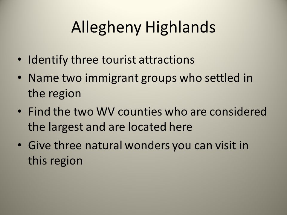 Allegheny Highlands Identify three tourist attractions