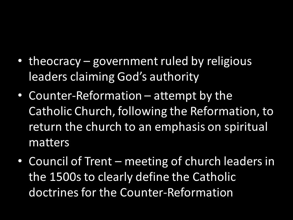 theocracy – government ruled by religious leaders claiming God's authority