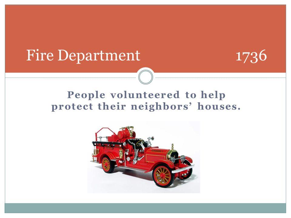 Volunteer Department Fire Department 1736