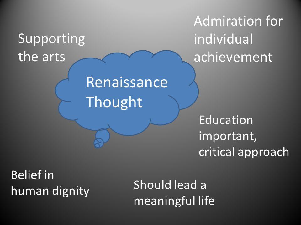 Renaissance Thought Admiration for individual achievement