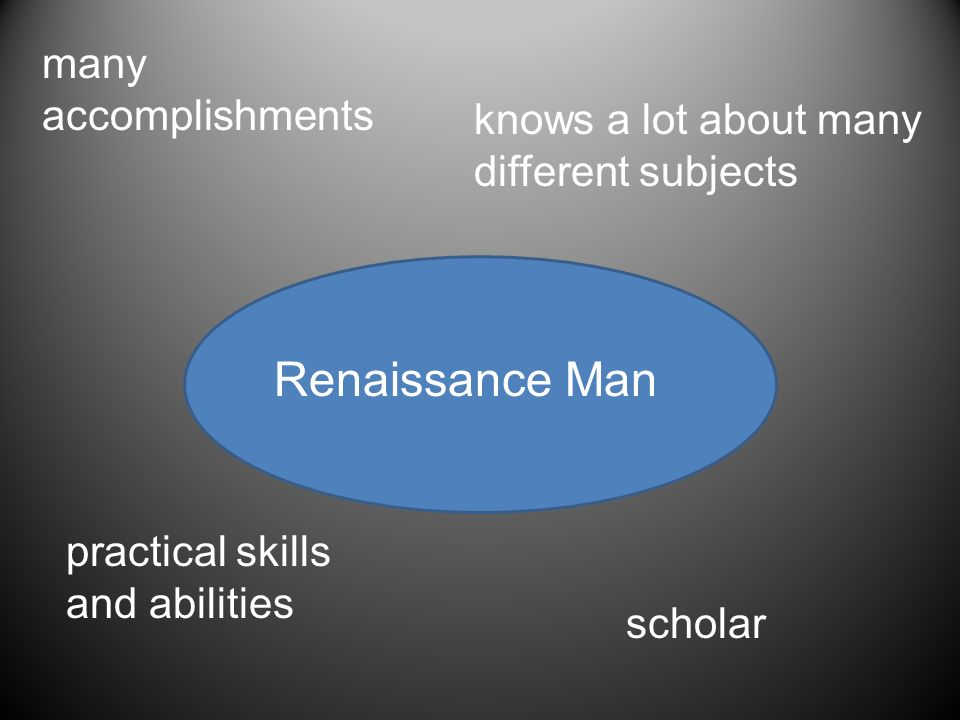 Renaissance Man many accomplishments