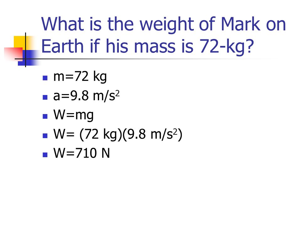 What is the weight of Mark on Earth if his mass is 72-kg
