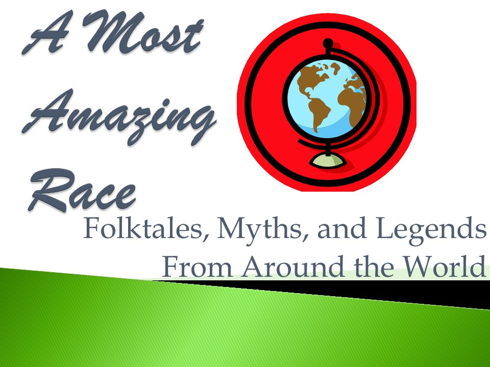 Folktales, Myths, and Legends From Around the World