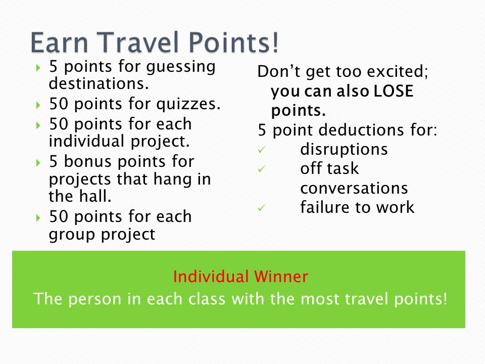 The person in each class with the most travel points!