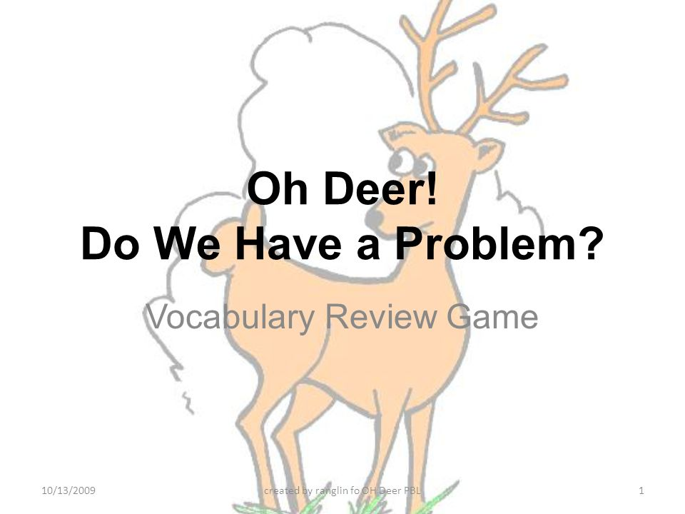 Oh Deer! Do We Have a Problem