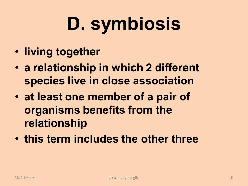 D. symbiosis living together