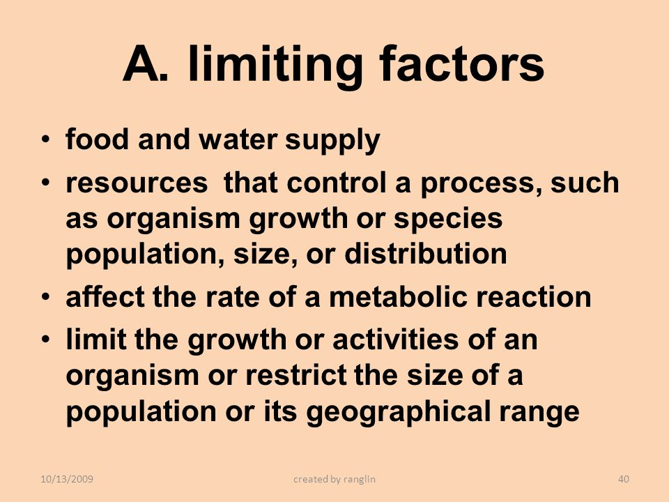 A. limiting factors food and water supply