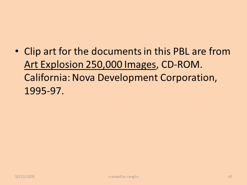Clip art for the documents in this PBL are from Art Explosion 250,000 Images, CD-ROM. California: Nova Development Corporation,