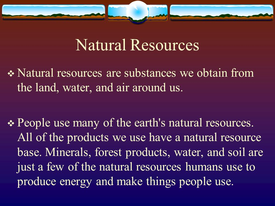 natural resources to finished products ppt download