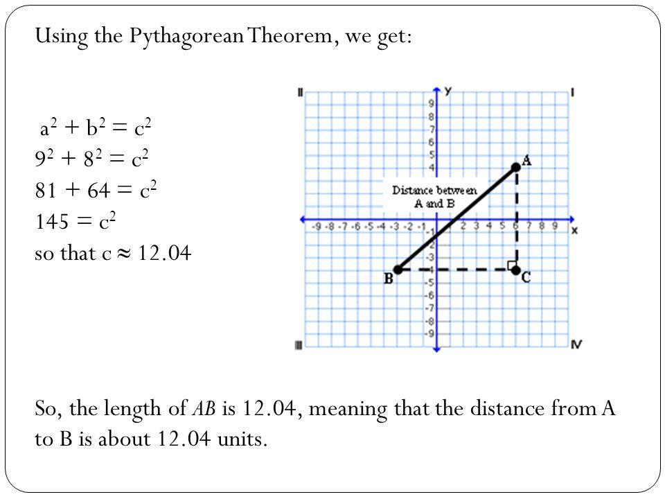 Using the Pythagorean Theorem, we get: