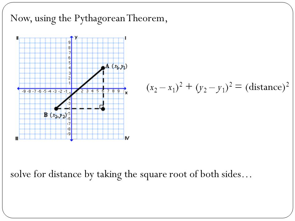 Now, using the Pythagorean Theorem,