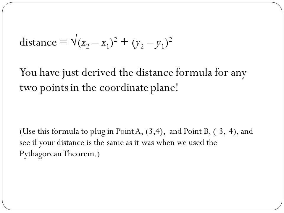 distance = √(x2 – x1)2 + (y2 – y1)2