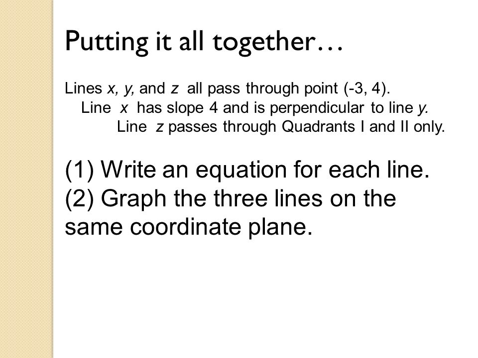 Line x has slope 4 and is perpendicular to line y.