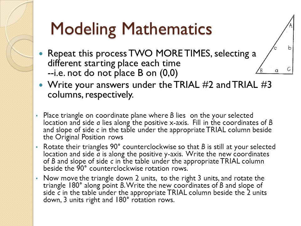 Modeling Mathematics Repeat this process TWO MORE TIMES, selecting a different starting place each time --i.e. not do not place B on (0,0)