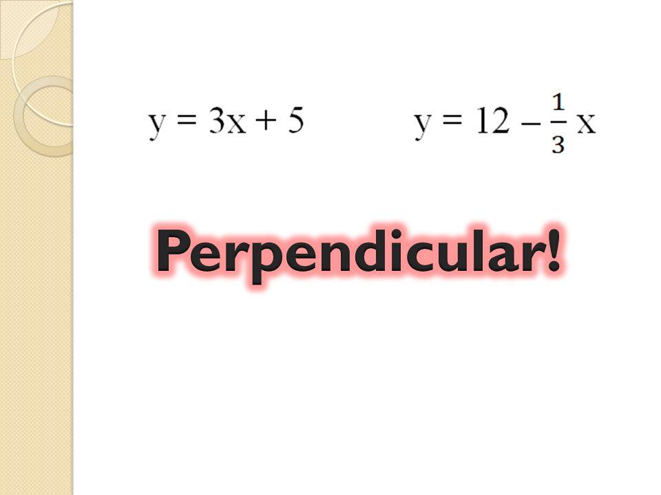 Perpendicular!