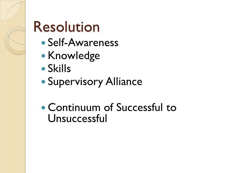 Resolution Self-Awareness Knowledge Skills Supervisory Alliance