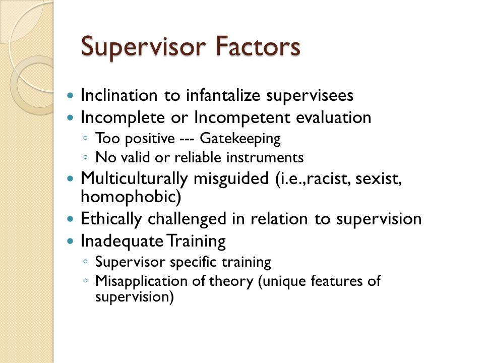 Supervisor Factors Inclination to infantalize supervisees