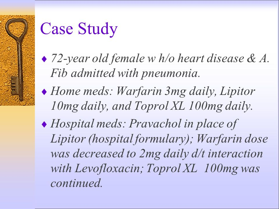 Case Study 72-year old female w h/o heart disease & A. Fib admitted with pneumonia.