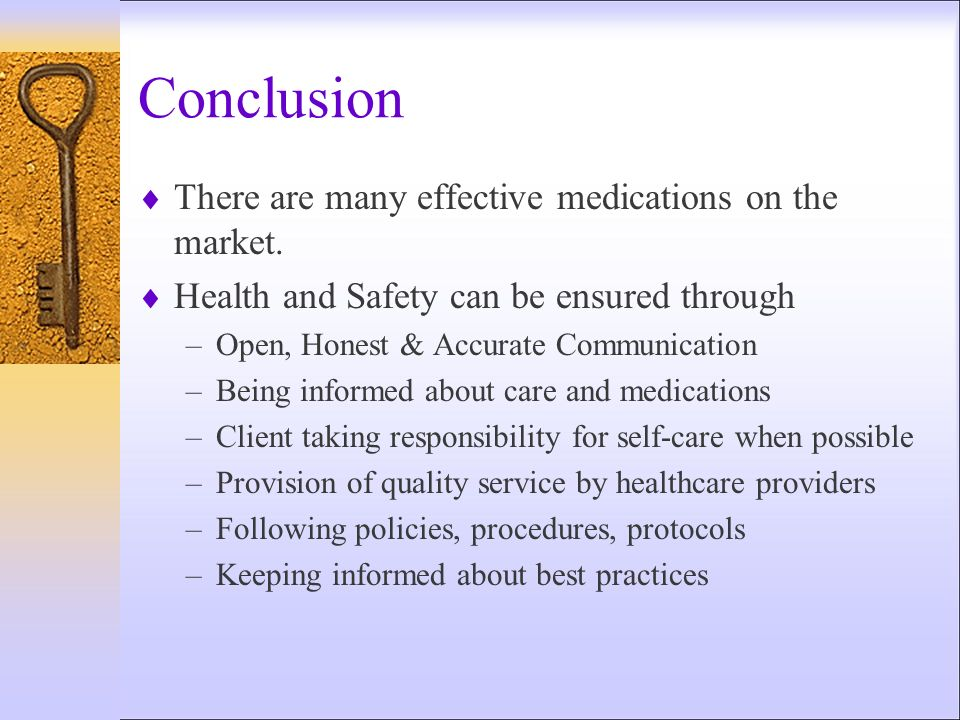 Conclusion There are many effective medications on the market.