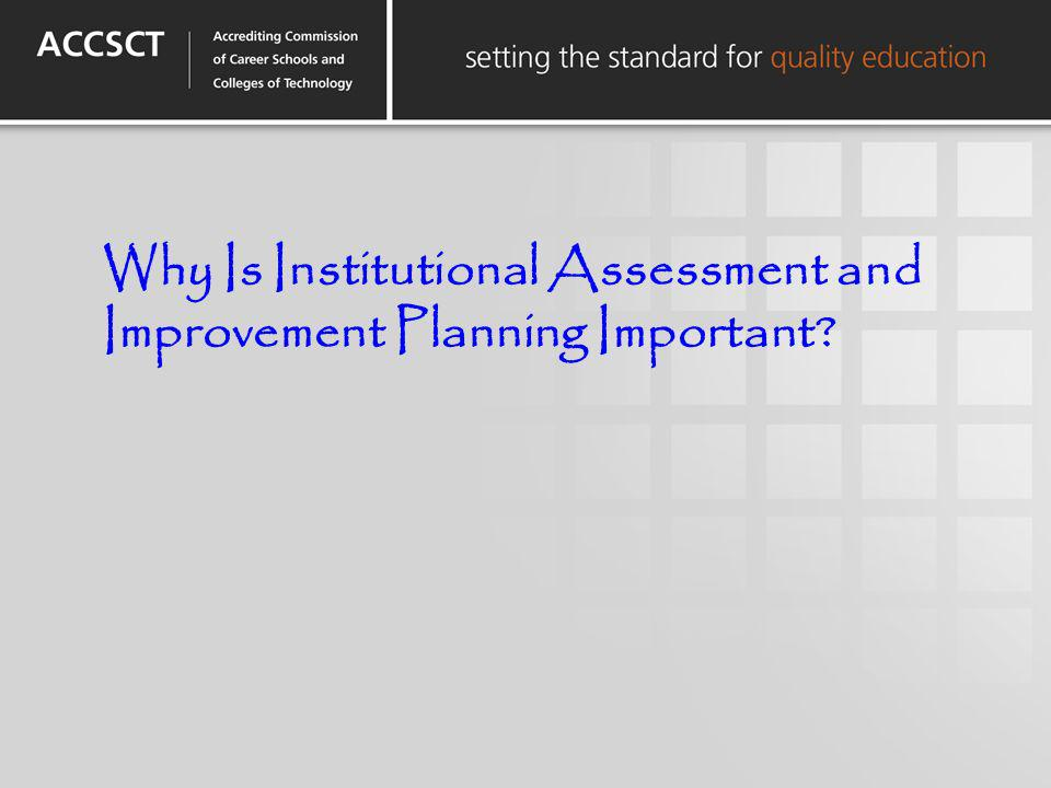Why Is Institutional Assessment and Improvement Planning Important