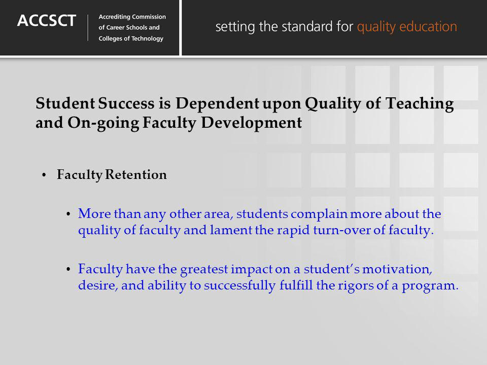 Student Success is Dependent upon Quality of Teaching and On-going Faculty Development